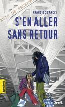 Couverture du livre « S'en aller sans retour » de Francisco Arcis aux éditions Seuil Jeunesse