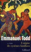 Couverture du livre « L'origine des systèmes familiaux t.1 ; l'Eurasie » de Emmanuel Todd aux éditions Gallimard