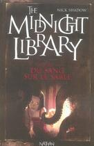 Couverture du livre « The midnight library t.2 ; du sang sur le sable » de Nick Shadow aux éditions Nathan