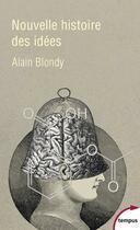 Couverture du livre « Nouvelle histoire des idées » de Alain Blondy aux éditions Tempus/perrin