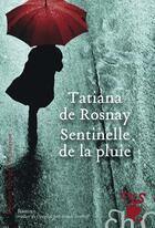 Couverture du livre « Sentinelle de la pluie » de Tatiana De Rosnay aux éditions Heloise D'ormesson