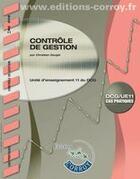 Couverture du livre « Contrôle de gestion ; UE 11 du DCG ; corrigé » de Christian Goujet aux éditions Corroy