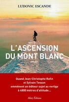 Couverture du livre « L'ascension du Mont Blanc » de Ludovic Escande aux éditions Allary