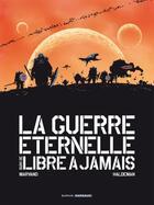 Couverture du livre « La guerre éternelle ; libre à jamais ; intégrale » de Joe Haldeman et Marvano aux éditions Dargaud