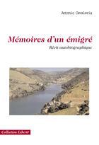 Couverture du livre « Mémoires d'un émigré » de Antonio Cavaleria aux éditions Societe Des Ecrivains