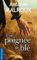 Couverture du livre « Une poignée de blé » de Antonin Malroux aux éditions De Boree