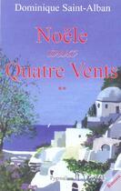 Couverture du livre « Noele Aux Quatre Vents T.2 » de Dominique Saint-Alban aux éditions Pygmalion