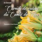 Couverture du livre « Carnets de cuisine du comté de Nice » de Alex Benvenuto et Jerome Kelagopian aux éditions Serre