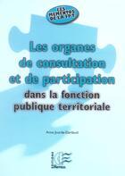 Couverture du livre « Les organes de consultations et de participation dans la fonction publique terr » de Jourda-Dardaud aux éditions Papyrus