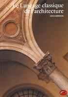 Couverture du livre « Le langage classique de l'architecture » de John Summerson aux éditions Thames And Hudson
