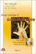 Couverture du livre « Manuel pratique d'autotherapie - t. 2 » de Meir Schneider aux éditions Altess