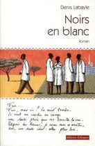 Couverture du livre « Noirs en blanc » de Denis Labayle aux éditions Editions Dialogues