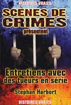 Couverture du livre « Entretiens avec des tueurs en série » de Harbort S aux éditions Scenes De Crime