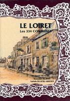 Couverture du livre « Le Loiret ; les 334 communes » de Collectif aux éditions Delattre
