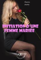 Couverture du livre « Initiation d'une femme mariée » de Sharon Shay aux éditions Ink Book