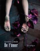 Couverture du livre « De l'amer ; de l'amour » de Severine Capeille aux éditions Lunatique