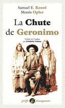Couverture du livre « La chute de Geronimo » de Samuel E. Kenoi et Morris Opler aux éditions Anacharsis