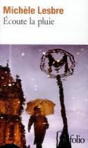 Couverture du livre « Écoute la pluie » de Michele Lesbre aux éditions Gallimard