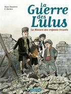 Couverture du livre « La guerre des Lulus T.1 ; 1914, la maison des enfants trouvés » de Regis Hautiere et Hardoc aux éditions Casterman