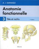 Couverture du livre « Anatomie fonctionnelle. t3, 7e ed. » de Kapandji A I. aux éditions Maloine