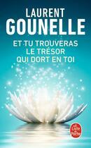 Couverture du livre « Et tu trouveras le trésor qui dort en toi » de Laurent Gounelle aux éditions Lgf
