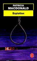 Couverture du livre « Expiation » de Patricia Macdonald aux éditions Lgf