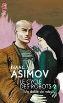 Couverture du livre « Le cycle des robots T.2 ; un défilé de robots » de Isaac Asimov aux éditions J'ai Lu