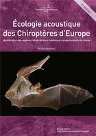 Couverture du livre « Ecologie Acoustique Des Chiropteres D'Europe 3eme Editio » de Michel Barataud aux éditions Biotope