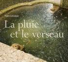 Couverture du livre « La pluie et le verseau » de Yves Louagie aux éditions Avant-propos