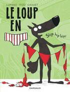 Couverture du livre « Le loup en slip T.3 ; slip hip hip ! » de Mayana Itoiz et Wilfrid Lupano et Paul Cauet aux éditions Dargaud