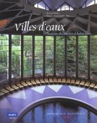 Couverture du livre « Villes d'eaux ; stations thermales et balneaires » de Bernard Toulier et C Rose aux éditions Actes Sud