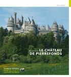 Couverture du livre « Le château de Pierrefonds » de Gerard Dalmaz aux éditions Patrimoine