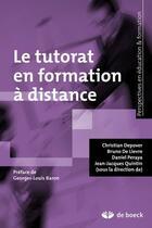 Couverture du livre « Le tutorat en formation à distance » de Christian Depover aux éditions De Boeck Superieur