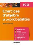 Couverture du livre « Exercices de mathematiques - algebre psci » de Delaunay David aux éditions De Boeck Superieur