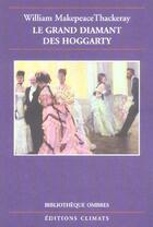 Couverture du livre « Le Grand Diamant Des Hoggarty » de William Makepeace Thackeray aux éditions Climats