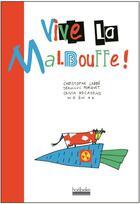 Couverture du livre « Vive la malbouffe ! » de Olivia Recasens et Jacek Wozniak et Jean-Luc Porquet et Christophe Labbe aux éditions Hoebeke