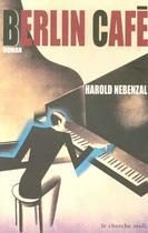Couverture du livre « Berlin cafe » de Harold Nebenzal aux éditions Cherche Midi