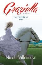 Couverture du livre « Graziella t.2 ; la partition » de Nicole Villeneuve aux éditions Les Editions Jcl