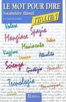 Couverture du livre « Le Mot Pour Le Dire - Vocabulaire Illustre Italien » de Marie-France Merger Leandri aux éditions Bordas
