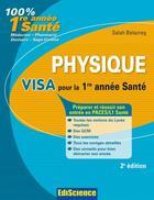 Couverture du livre « Physique ; visa pour la 1ère année santé (2e édition) » de Salah Belazreg aux éditions Dunod