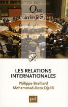 Couverture du livre « Les relations internationales (9ed) » de Philippe Braillard aux éditions Puf