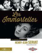 Couverture du livre « Les immortelles » de Henry-Jean Servat aux éditions Hors Collection