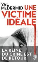Couverture du livre « Une victime idéale » de Val McDermid aux éditions J'ai Lu