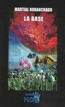 Couverture du livre « La base » de Martial Bouanchaud aux éditions Du Polar