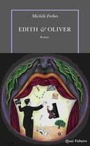 Couverture du livre « Edith & Oliver » de Michele Forbes aux éditions Table Ronde