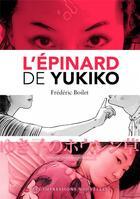 Couverture du livre « L'epinard de Yukiko » de Frederic Boilet aux éditions Impressions Nouvelles