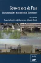 Couverture du livre « Gouvernance de l'eau ; intercommunalités et recomposition des territoires » de Bouteletm/Larce aux éditions Pu De Dijon