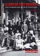Couverture du livre « Le jour où tout bascula ; sous l'occupation nazie, du côté de l'école Decroly » de Jean Lemaitre aux éditions Memogrames