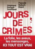 Couverture du livre « Jours de crimes » de Pascale Robert-Diard et ?Stephane ? Durand-Souffland aux éditions L'iconoclaste
