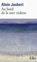Couverture du livre « Au bord de la mer violette » de Alain Jaubert aux éditions Gallimard